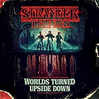 Stranger Things: Worlds Turned Upside Down     The Official Behind-the-Scenes Companion              By:                                                                                                                                 Gina McIntyre,                                                                                        Matt Duffer - foreword,                                                                                        Ross Duffer - foreword                               Narrated by:                                                                                                                                 Fred Berman                      Length: 3 hrs and 54 mins     20 ratings     Overall 4.7