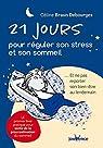 21 jours pour réguler son stress et son sommeil par Braun Debourges