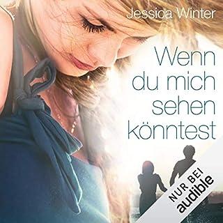 Wenn du mich sehen könntest                   Autor:                                                                                                                                 Jessica Winter                               Sprecher:                                                                                                                                 Bastian Korff,                                                                                        Carolin Sophie Göbel                      Spieldauer: 13 Std. und 42 Min.     1.231 Bewertungen     Gesamt 4,5