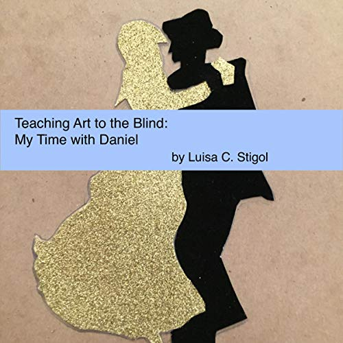 Teaching Art to the Blind: My Time with Daniel cover art