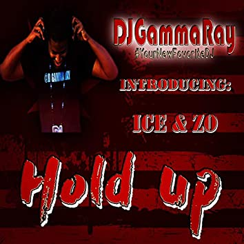 Hold Up (feat. Ice & Zo)