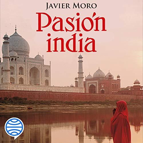 Pasión india Audiobook By Javier Moro cover art