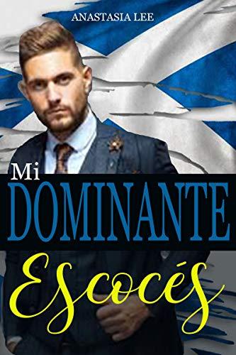 Mi dominante escocés: (romance erótico en español)