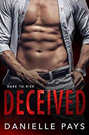Deceived (Dare to Risk Book 1)