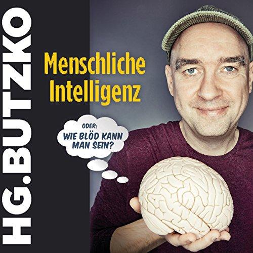 Couverture de Menschliche Intelligenz oder: Wie blöd kann man sein?
