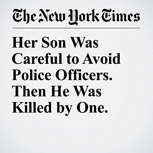 Her Son Was Careful to Avoid Police Officers. Then He Was Killed by One. copertina