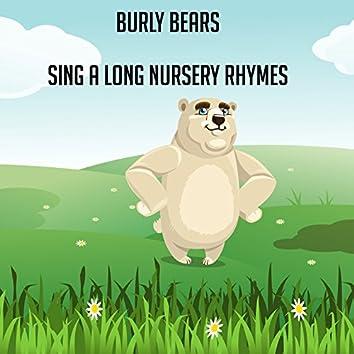 Burly Bears Sing A Long Nursery Rhymes