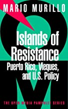 Islands of Resistance: Puerto Rico, Vieques, and U.S. Policy (Open Media Series)