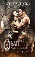 Obsédée par les Loups: Une Romance Paranormale (Les Loups Cendrés t. 3)