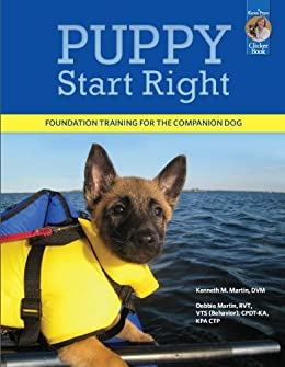Puppy Start Right: Foundation Training for the Companion Dog by [Kenneth Martin, Debbie Martin]