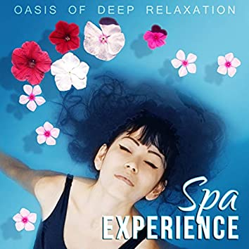 SPA Experience – Oasis of Deep Relaxation, Healing Music for Massage Therapy, Rest & Relax, Soothing Nature Sounds for Sleep and Yoga
