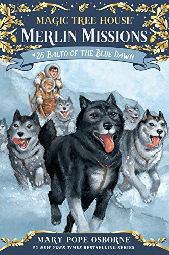 Balto of the Blue Dawn (Magic Tree House: Merlin Missions Book 26) (English Edition)