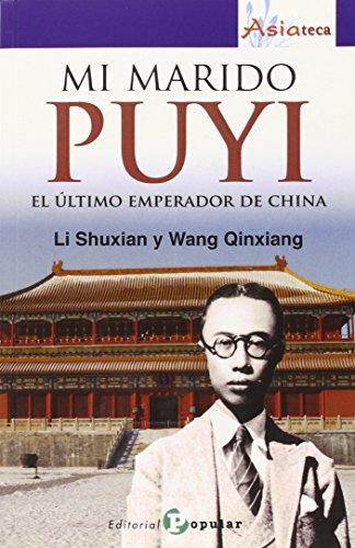 Mi marido PUYI: El último emperador de China (Asiateca)