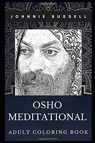 Osho Meditational Adult Coloring Book: Spiritual Indian Mystic and Legendary Rajneesh Movement Founder Inspired Coloring Book for Adults (Osho Books)