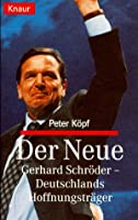 Der Neue. Gerhard Schroeder, Deutschlands Hoffnungstraeger.