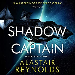 Shadow Captain                   By:                                                                                                                                 Alastair Reynolds                               Narrated by:                                                                                                                                 Clare Corbett                      Length: 13 hrs and 44 mins     106 ratings     Overall 4.4