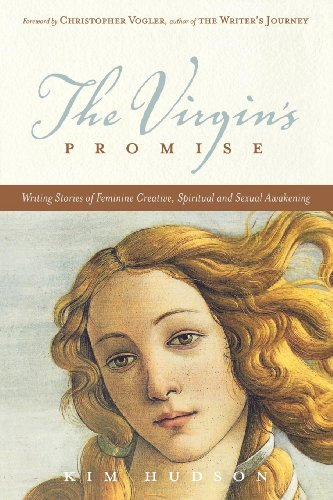 The Virgin's Promise: Writing Stories of Feminine Creative, Spiritual and Sexual Awakening