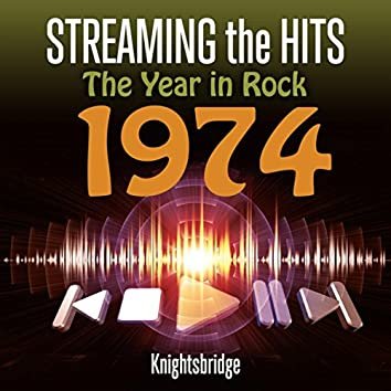 Streaming the Hits - The Year in Rock 1974