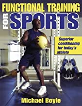 By Mike Boyle - Functional Training for Sports: Superior Conditioning for Today's Athlete (8/16/03)