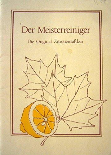 Der Meisterreiniger. Die Original-Zitronensaftkur. Übersetzt von Th. u. G. Fischer.