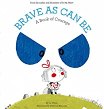 Brave As Can Be: A Book of Courage (Growing Hearts)