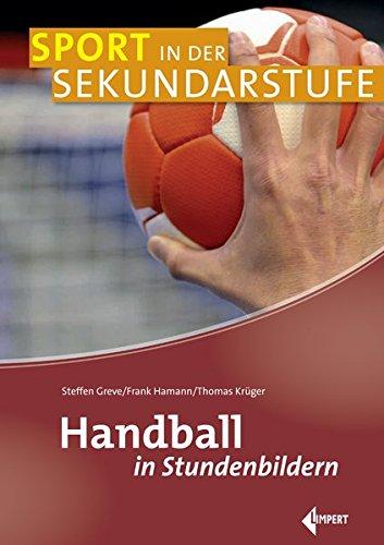 Handball in Stundenbildern (Sport in der Sekundarstufe)