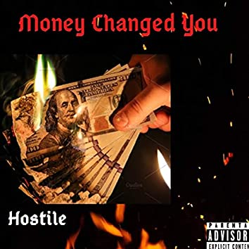 Money Changed You