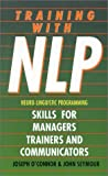 Training with NLP: Skills for Trainers, Managers and Communicators