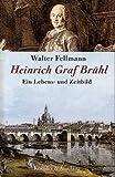 Walter Fellmann: Heinrich Graf Brühl