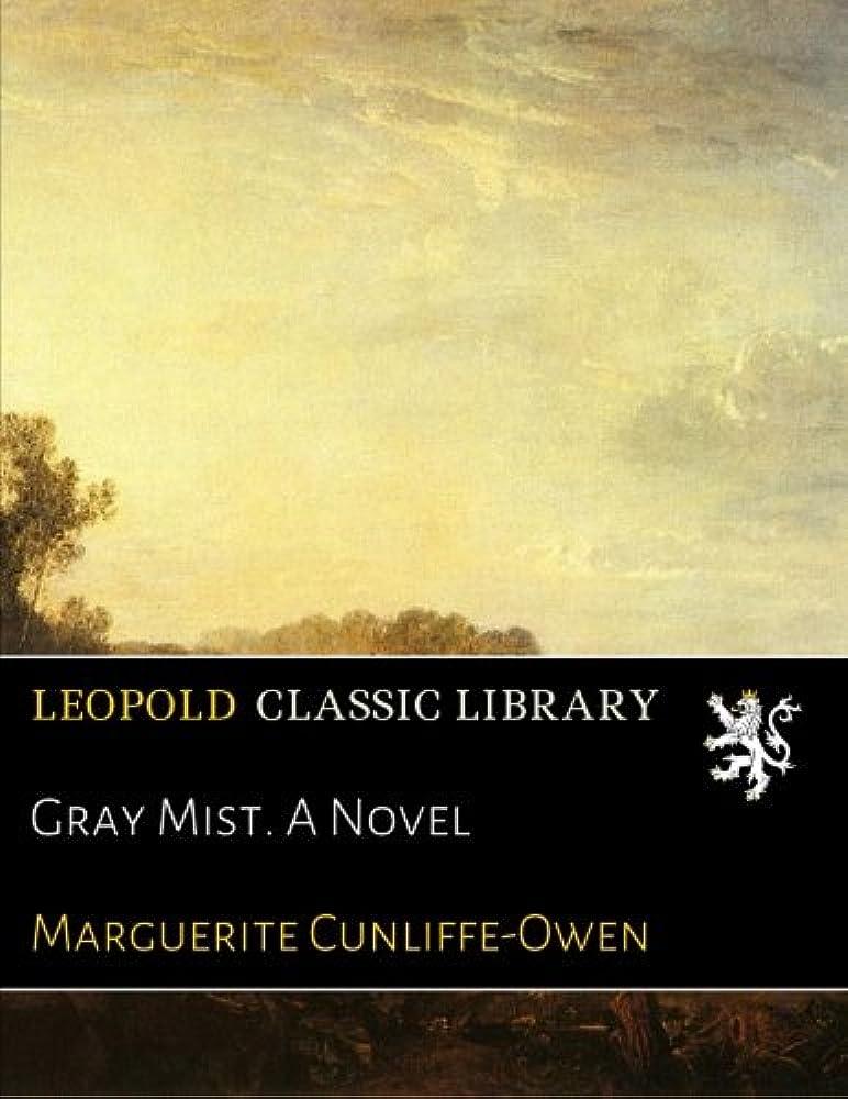 指紋届けるオーバーヘッドGray Mist. A Novel