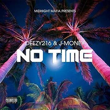 No Time (feat. J-Money)