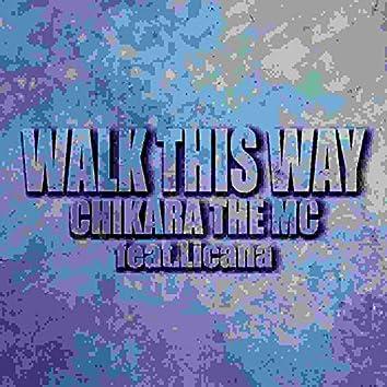 WALK THIS WAY (feat. Licana)