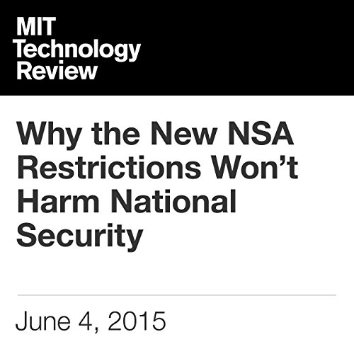 Why the New NSA Restrictions Won't Harm National Security                   By:                                                                                                                                 David Talbot                               Narrated by:                                                                                                                                 Elizabeth Wells                      Length: 4 mins     Not rated yet     Overall 0.0