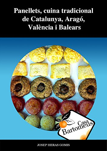 Panellets, cuina tradicional de Catalunya: Panellets, cuina tradicional de Catalunya, Aragó, València i Balears....