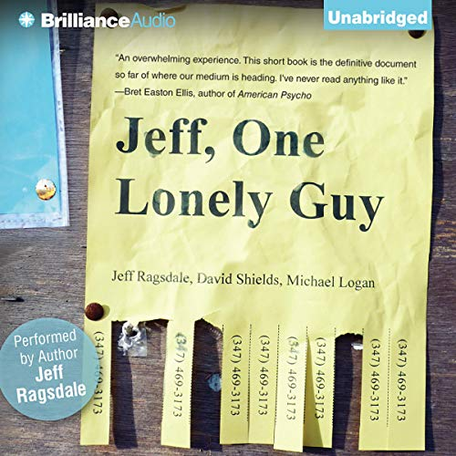 Jeff, One Lonely Guy Audiobook By Jeff Ragsdale,                                                                                        David Shields,                                                                                        Michael Logan cover art