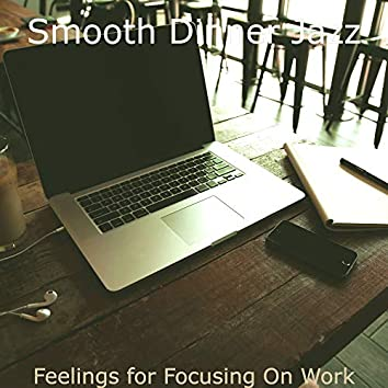 Feelings for Focusing On Work