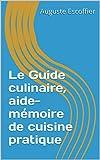 Le Guide culinaire, aide-mémoire de cuisine pratique