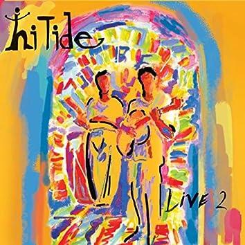 Hi Tide: Live 2