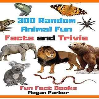 300 Random Animal Fun Facts and Trivia cover art