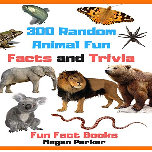 300 Random Animal Fun Facts and Trivia cover art