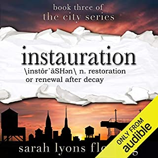Instauration     The City Series, Book 3              By:                                                                                                                                 Sarah Lyons Fleming                               Narrated by:                                                                                                                                 Therese Plummer,                                                                                        Luke Daniels                      Length: 26 hrs and 51 mins     44 ratings     Overall 5.0