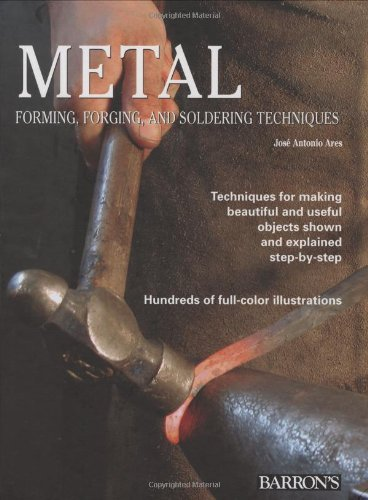 By Jose Antonio Ares - Metal: Forming, Forging, and Soldering Techniques (2006-02-17) [Hardcover]