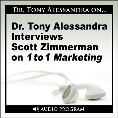 Dr. Tony Alessandra Interviews Scott Zimmerman on One-to-One Marketing audiobook cover art