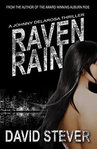 Raven Rain: A Johnny Delarosa Thriller (The Delarosa Series)