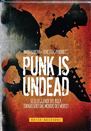 Punk is Undead Omnibus: Se le leggende del rock tornassero dal mondo dei morti? (Italian Edition)