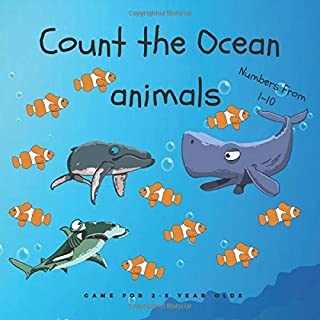 Count the Ocean animals: Counting books for toddlers.Game for 2-5 Year Olds.Numbers From 1-10