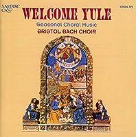 Welcome Yule : Seasonal Chor