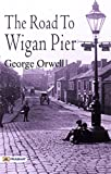 The Road to Wigan Pier: George Orwell's...