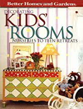 Decorating Kids' Rooms: Nurseries to Teen Retreats (Better Homes & Gardens)