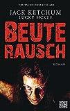 Beuterausch: Roman - Jack Ketchum